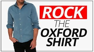 ROCK Oxfords (Shirts, Not Shoes) | Five Outfits From One Oxford Shirt
