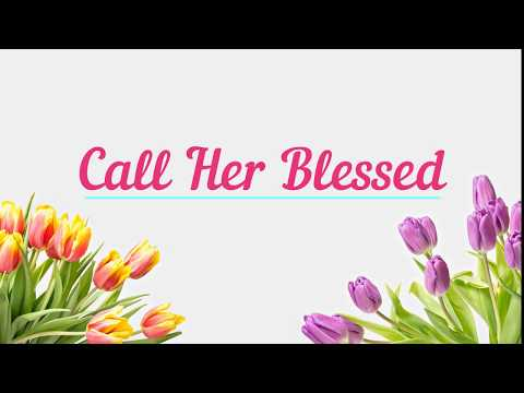 Call Her Blessed (Minus One + Lyrics)