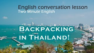 Backpacking in Thailand! - English Conversation Vacation and Travel