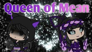 Queen of Mean ~ gacha life