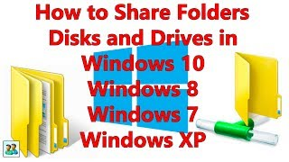 Share folders or disk drives in Windows 10, Windows 8, 7 and XP