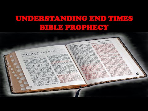 UNDERSTANDING END TIMES BIBLE PROPHECY