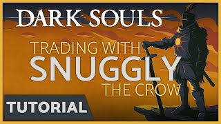 Dark Souls: How to Trade with Snuggly the Crow