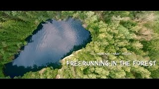 Freerunning in the Forest official Full Video - Waldemar