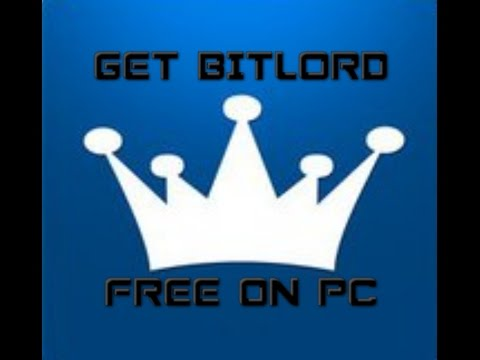 HOW TO DOWNLOAD BITLORD ON PC