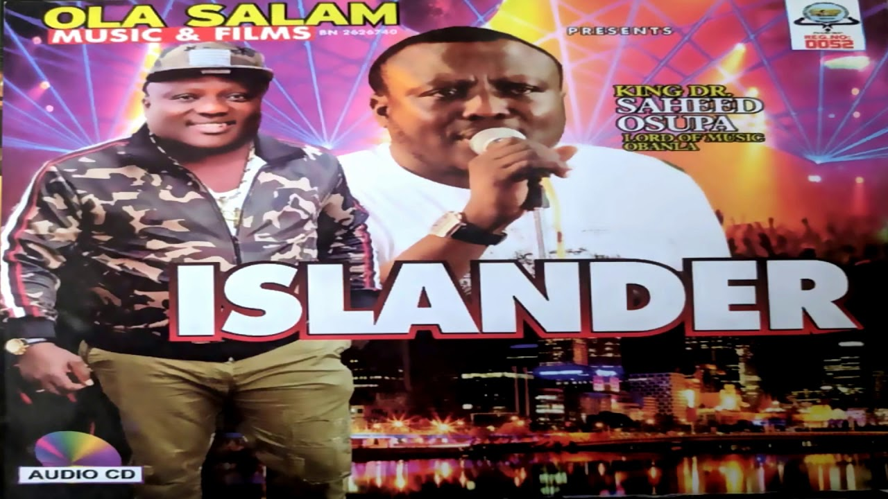 Download KING.DR. SAHEED OSUPA - ISLANDER - LATEST FUJI SONG 2020