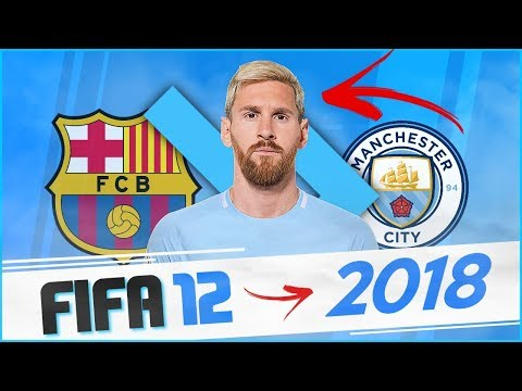 THE YEAR 2018 ON FIFA 12 CAREER MODE! | MESSI SIGNS FOR CITY?! + AGUERO AT BOLTON?!