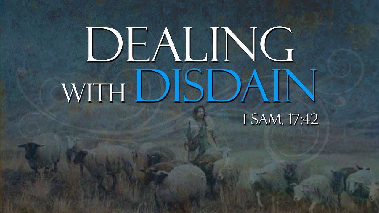 Dealing With Disdain - 1 Samuel 17:42