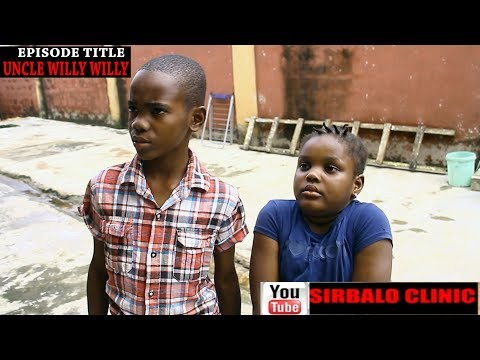 SIRBALO CLINIC - UNCLE WILLY WILLY ( EPISODE TITLE )