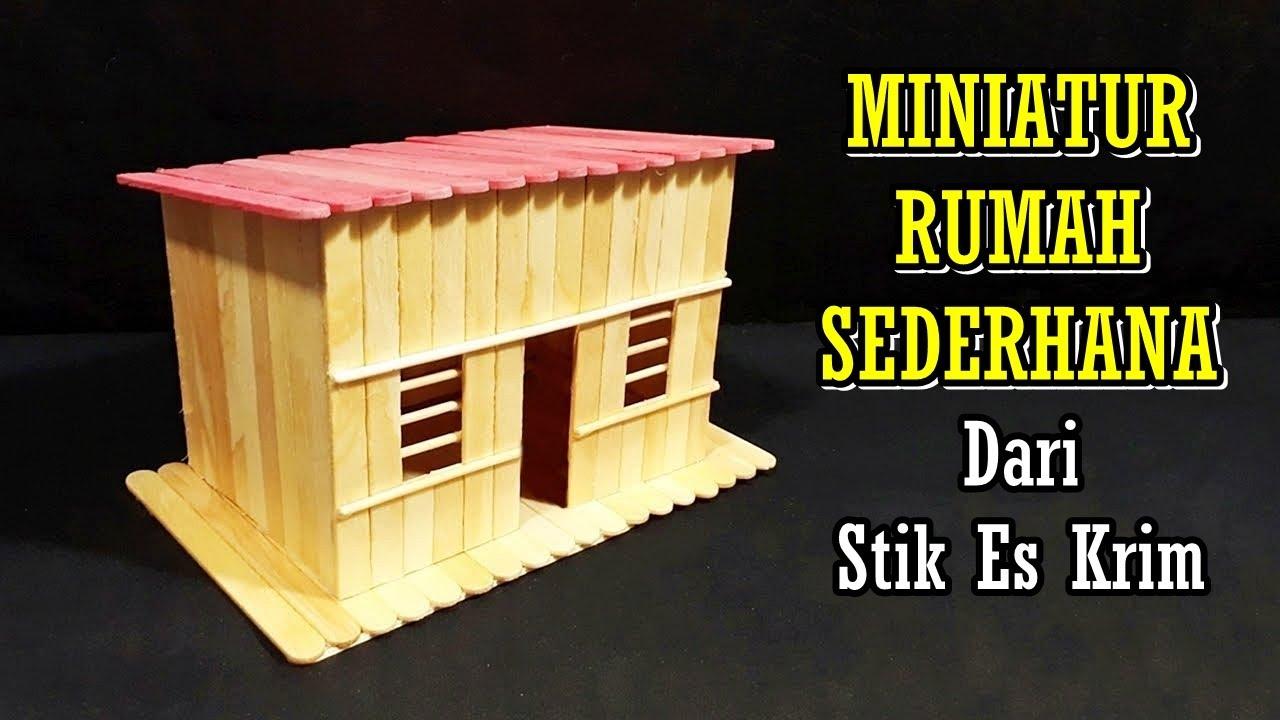 Cara Membuat Miniatur Rumah Minimalis Sederhana Dari Stik Es Krim Youtube