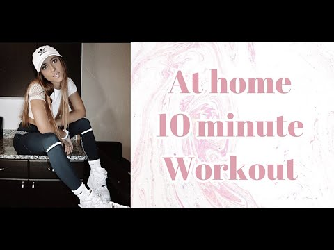 10 MINUTE AT HOME WORKOUT!!