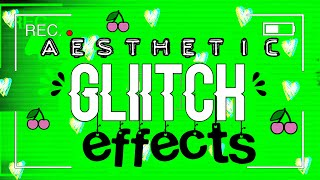 2020 AESTHETIC GLITCH GREEN SCREEN EFFECTS + GREEN SCREEN OVERLAYS