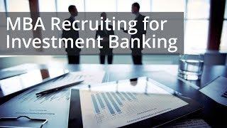Preview: MBA Recruiting for Investment Banking with Anthony