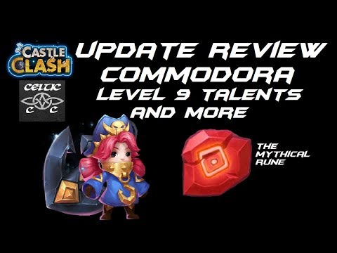 Update Review: Commodora, Level 9 Talents (Full Details) Castle Clash