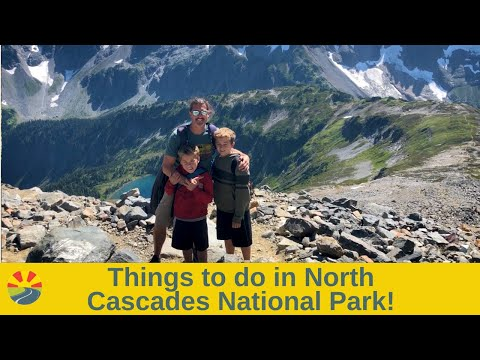 Things to do in North Cascades National Park!