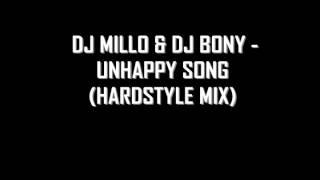 Gambar cover DJ Millo & DJ Bony - Unhappy Song (Hardstyle Mix)