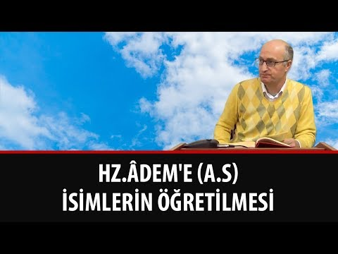 Zafer AKYÜZLÜ - Hz.Âdem'e (a.s) İsimlerin Öğretilmesi