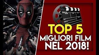 5 MIGLIORI FILM nel 2018!
