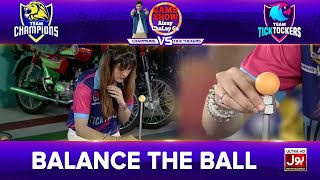 Balance The Ball | Game Show Aisay Chalay Ga League Season 2 | TickTock Vs Champion