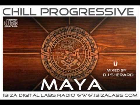Chillout Progressive-MAYA mixed by Dj Shepard
