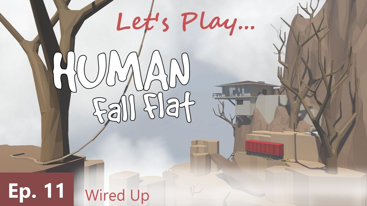Episode 11: Wired Up -- Human: Fall Flat