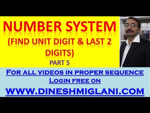 Number System (How to find Unit Digit and Last 2 digits) Part 5 by Dinesh Miglani