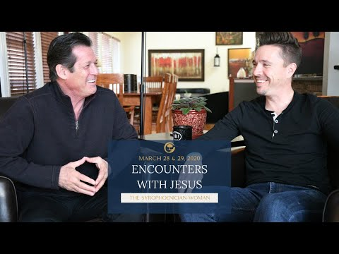 Encounters With Jesus | The Syrophoenician Woman