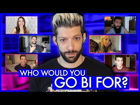 Who Would You Go Bi For?