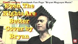 Air Supply - Even The Nights Are Better Cover by Bryan