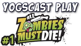 Yogscast - All Zombies Must Die Part 1