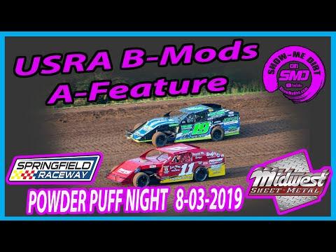 S03 E379 USRA B-Modifieds A-Feature - POWDER PUFF NIGHT Springfield Raceway 08-03-2019