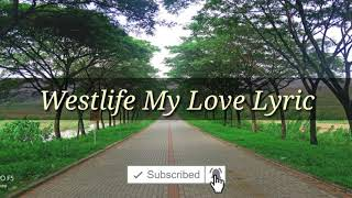 Lagu romantis..  West Life - My Love lyrics