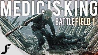 MEDIC IS KING - Battlefield 1