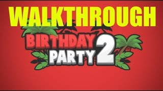 Roblox Birthday Party 2 Secret Ending I All Endings
