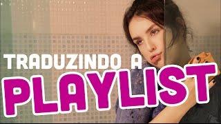 5inco Minutos - TRADUZINDO A PLAYLIST