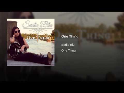 "Official Debut Single ""One Thing"" by Sadie Blu"