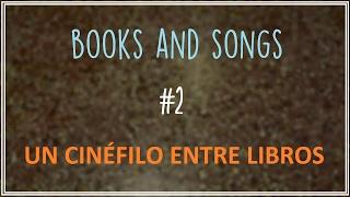 Books And Songs #2 ǀ Un Cinéfilo Entre Libros
