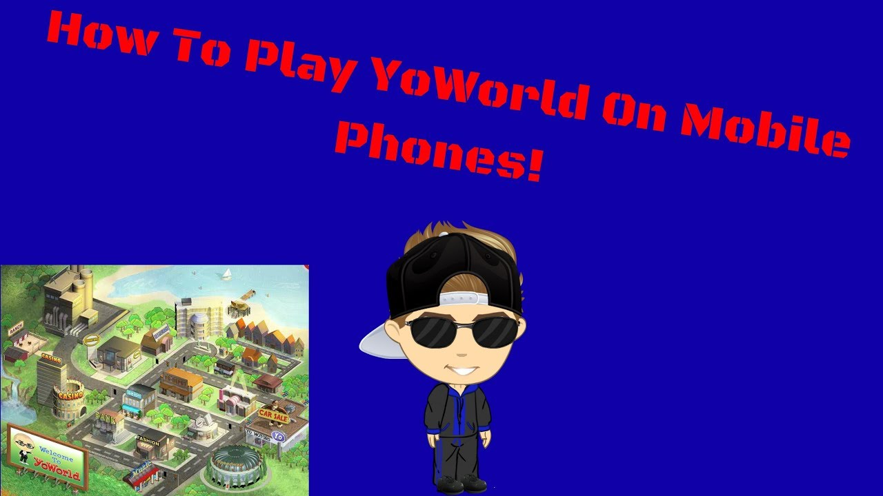 How To Play YoWorld On Mobile Phones