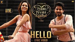 Hello (Lyric Video) - Pyaar Prema Kaadhal | Harish Kalyan, Raiza Wilson | Yuvan Shankar Raja | Elan