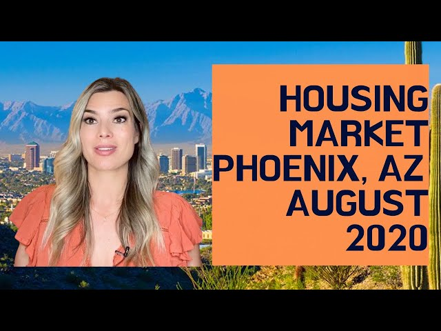 PHOENIX ARIZONA REAL ESTATE HOUSING UPDATE - AUGUST 2020