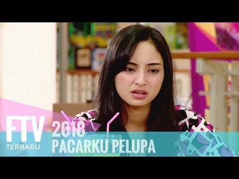 FTV Valerie Tifanka & Ferly Putra -  Pacarku Pelupa