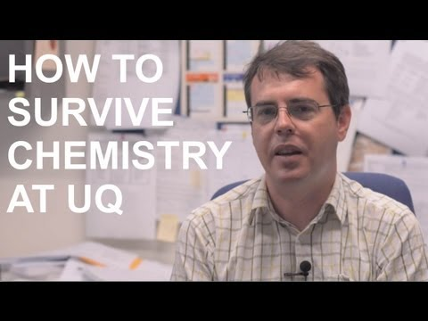 How to survive in Chemistry at UQ