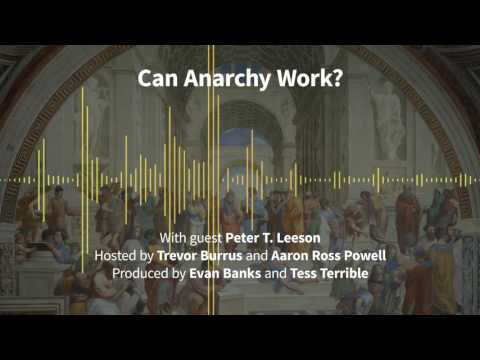 Free Thoughts, Episode 180: Can Anarchy Work? (with Peter T. Leeson)