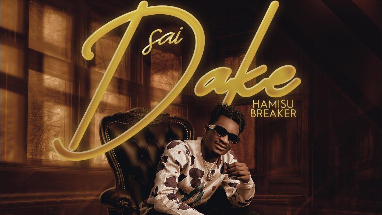 Download Hamisu Breaker - Sai Dake (official audio) 2021