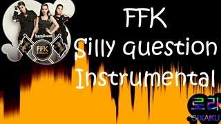 [INST] FFK - ถามไม่คิด (Silly Question) INSTRUMENTAL (Karaoke / Lyrics on screen)