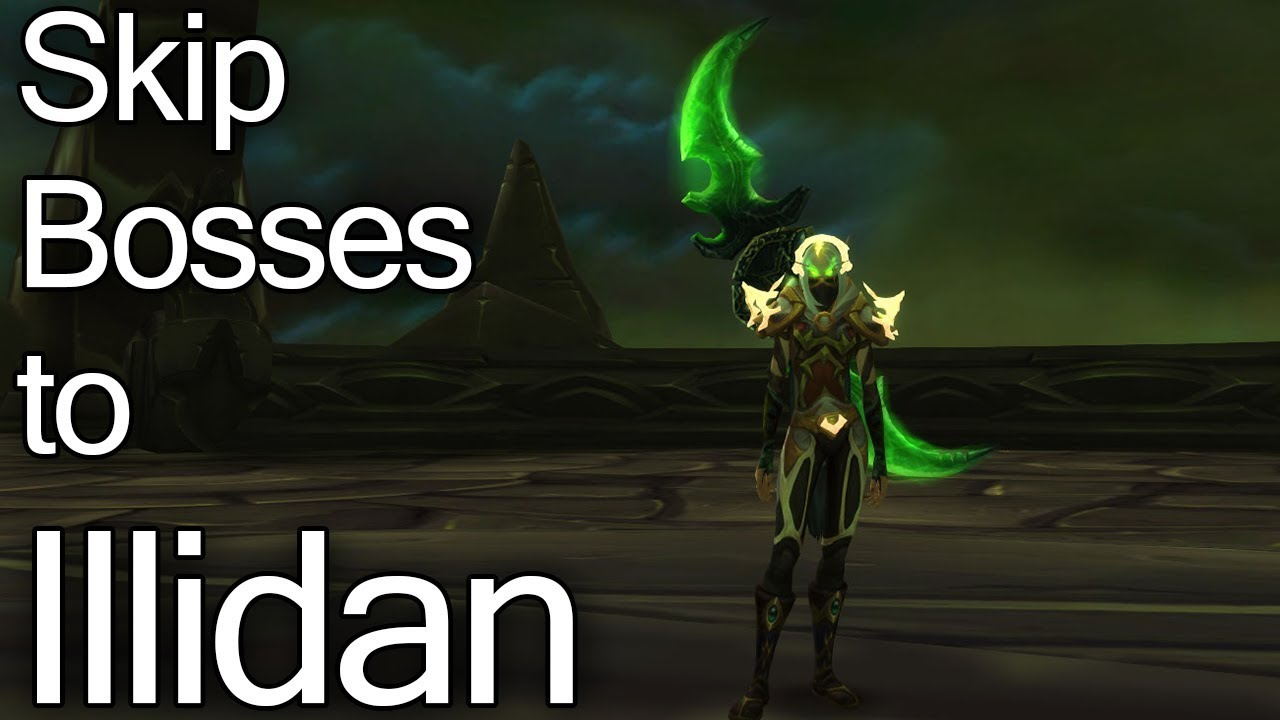 How To Skip Bosses To Illidan In Black Temple With Demon Hunter