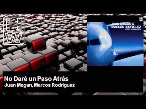 Juan Magan, Marcos Rodriguez – No Daré un Paso Atrás – HouseWorks