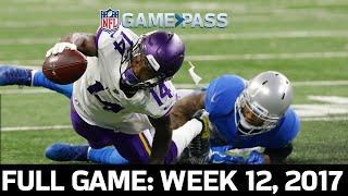 Minnesota Vikings vs. Detroit Lions Week 12, 2017 Full Game