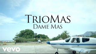 TrioMas - Dame Mas