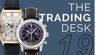 The Trading Desk | Breitling vs. Franck Muller; A Day in the Life of a Watch Trader